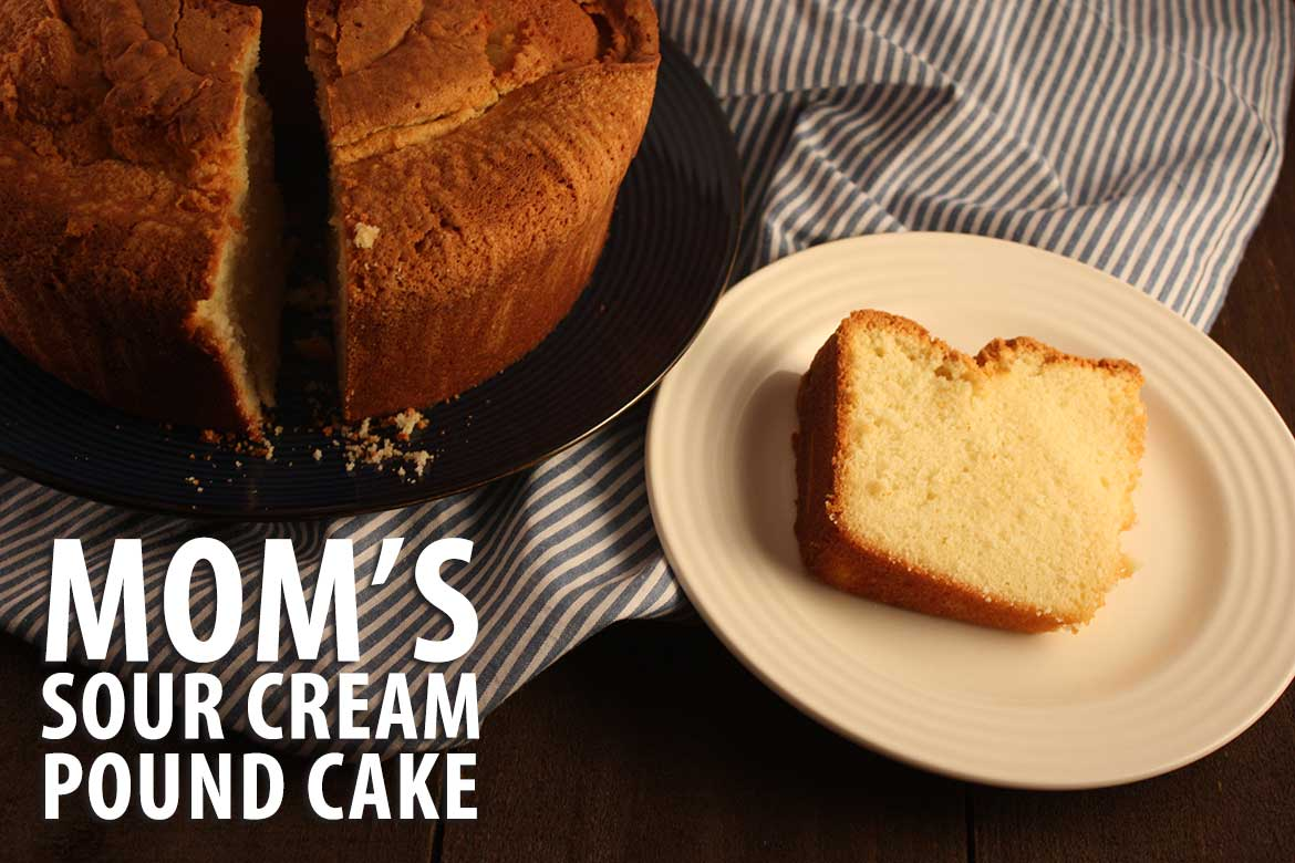Mom's Sour Cream Pound Cake - Moist, tender inside with a crispy crunchy crust. A classic at it's best!