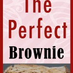 Perfect Brownies are fudgy, chewy, chocolatey and so moist! The best brownie recipe! Take them over the top, serve warm with a scoop of vanilla ice cream.