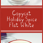 Copycat Holiday Spice Flat White - Christmas in a cup! Now you can make your own at home! #holidayspice #holiday #starbucks #recipe #flatwhite