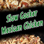 Slow Cooker Mexican Chicken - Super easy and full of fabulous flavor. Great for tacos, burritos, nachos, etc. #mexican #chicken #slowcooker #crockpot #shredded