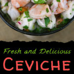 Quick and Easy Ceviche - Easy, fresh, tangy and light shrimp and cod ceviche. Perfect for summer! #summer #recipes #shrimp #cevicherecipes