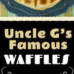 Uncle G's Famous Waffles - Buttery, crispy outside, soft, tender, fluffy inside! The most amazing waffle you have ever eaten! #breakfast #waffles #fluffy