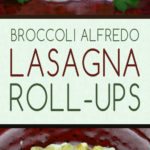Broccoli Alfredo Lasagna Roll-Ups is an easy, meat-free, meal that's packed with flavor! #alfredo #lasagna