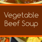 Vegetable Beef Soup - So easy, hearty, healthy and comforting! This is a MUST try recipe! #soup #vegetable #beef #comfortfood