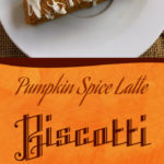Pumpkin Spice Latte Biscotti - This biscotti has a wonderful pumpkin spice flavor with a little kick. #pumpkin #spice #fall #holidays #recipe
