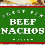 Sheet Pan Beef Nachos - Quick, easy and sure to feed a crowd or just dinner for the family! #movienight #gamenight #nachos #recipe #easy #sheetpan #football #gameday