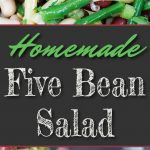 Homemade Five Bean Salad - A classic side dish that's perfect for picnics, barbecues or any meal. Fresh, slightly sweet, tangy, healthy and flavorful. #beansalad #summer #recipe #healthy #vegan