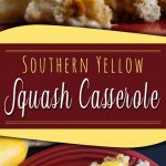 CRAZY delicious! Creamy, cheesy, easy recipe for Southern Yellow Squash Casserole. A perfect side dish for any meal. #squash #casserole