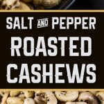 Salt and Pepper Roasted Cashews - Tantalize your taste buds with these savory spice kissed roasted cashews! So simple you will kick yourself for not trying this recipe sooner.