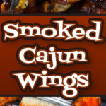 Cajun Smoked Wings -Deliciously smokey and spicy chicken wings with a slightly sticky sweet sauce that brings it all together in the most incredible wing you will ever have. #smoked #chickenwings #grilling #cajun