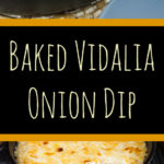 Baked Vidalia Onion Dip - Sweet Vidalia onion baked with creamy, spicy cheese and served warm with toasted bread, crackers or tortilla chips is perfect for all occasions. Even the onion haters will love this warm, cheesy dip. #recipe #gameday #appetizer #dip #holiday #holidays #partyfood