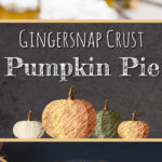 A Gingersnap Crust Pumpkin Pie recipe is scratch-made from the cookies in the crust to pumpkin filling. A thick, rich, creamy, indulgent treat for your holiday dessert table. #pumpkin #holiday