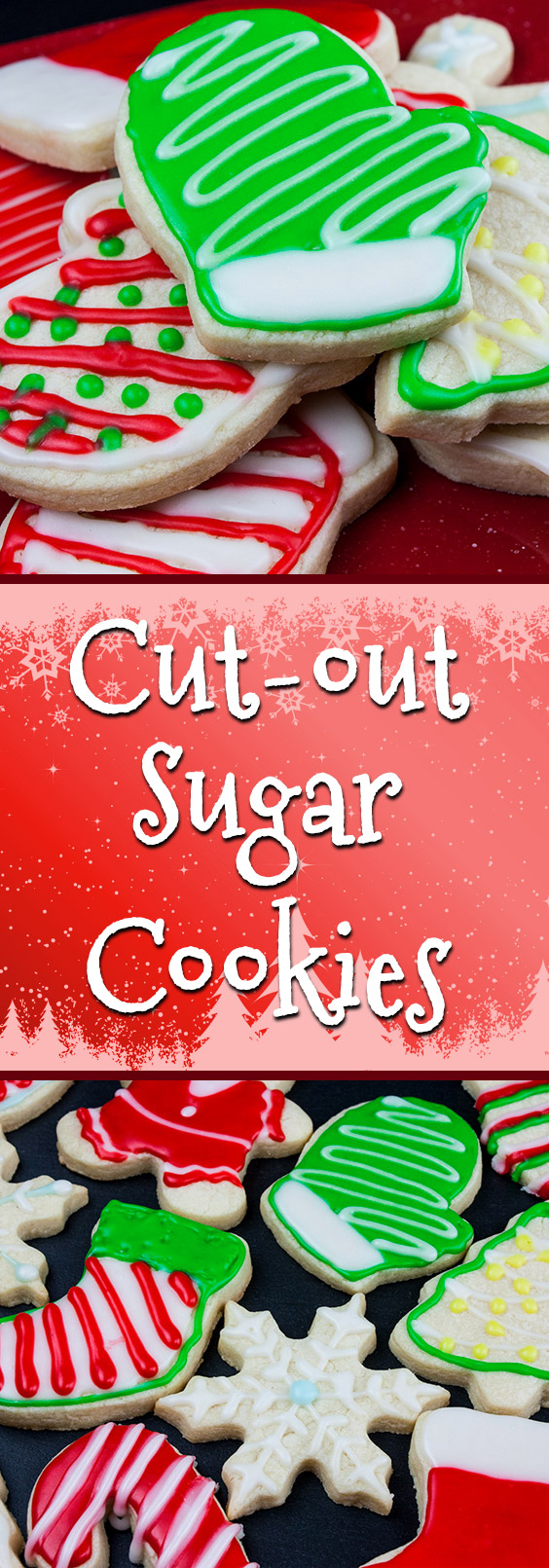 Cut-Out Sugar Cookies - The perfect tender, buttery, no spread cookie.  #cookies #christmas #sweets #holidays