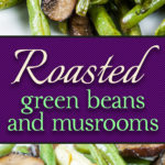 Fresh green beans and crimini mushrooms tossed with garlic-infusedoil and oven-roasted for a tasty twist. An easy side dish any night of the week. #greenbeans #roasted