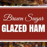 Brown Sugar Glazed Ham - The easiest and most flavorful baked ham! #Easter #Christmas #holidays #recipe