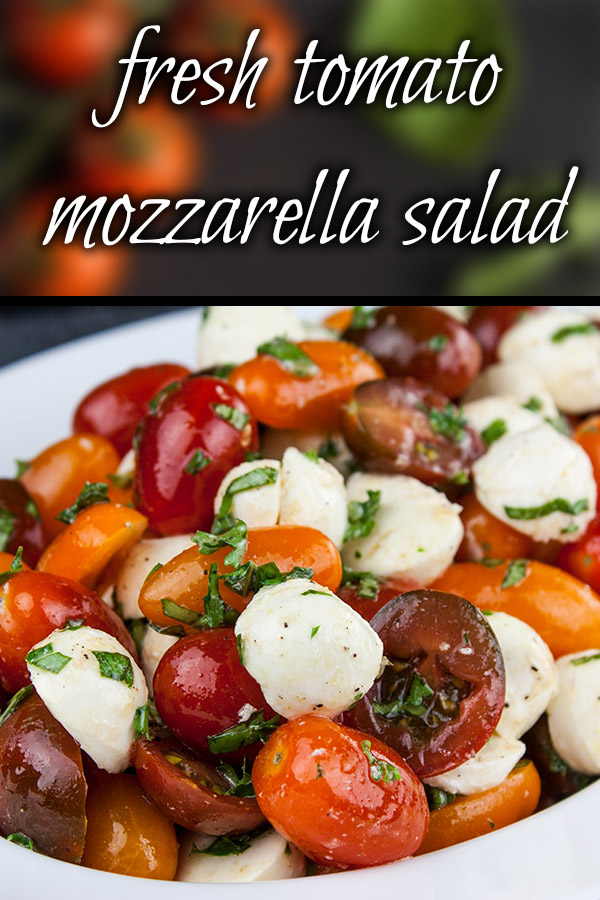 Fresh Tomato Mozzarella Salad - A light no-cook meal or side dish perfect during the summer months. Loaded with ripe, juicy, flavor-popping tomatoes, creamy mozzarella, and fresh basil. #summer #recipe #salad