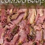Slow Cooker Corned Beef - This recipe for slow cooker corned beef delivers a moist, tender, flavor-packed piece of beef. So easy you just dump, set, and cook! #stpatricksday #cornedbeef #recipe #easy #slowcooker