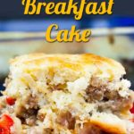 Light, fluffy and yet warm and cheesy. All the flavors of a savory breakfast in one easy cake (casserole)! #breakfast #sausage